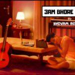 3AM Bhore Bhore Lyrics
