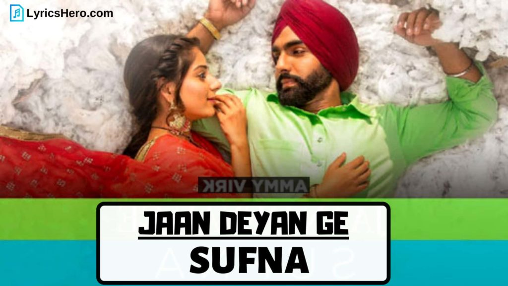 Jaan Deyan Ge Lyrics, tere utte marda pyaar tenu karda lyrics, Jaan Deyan Ge Lyrics In Hindi, Jaan Deyan Ge Lyrics English