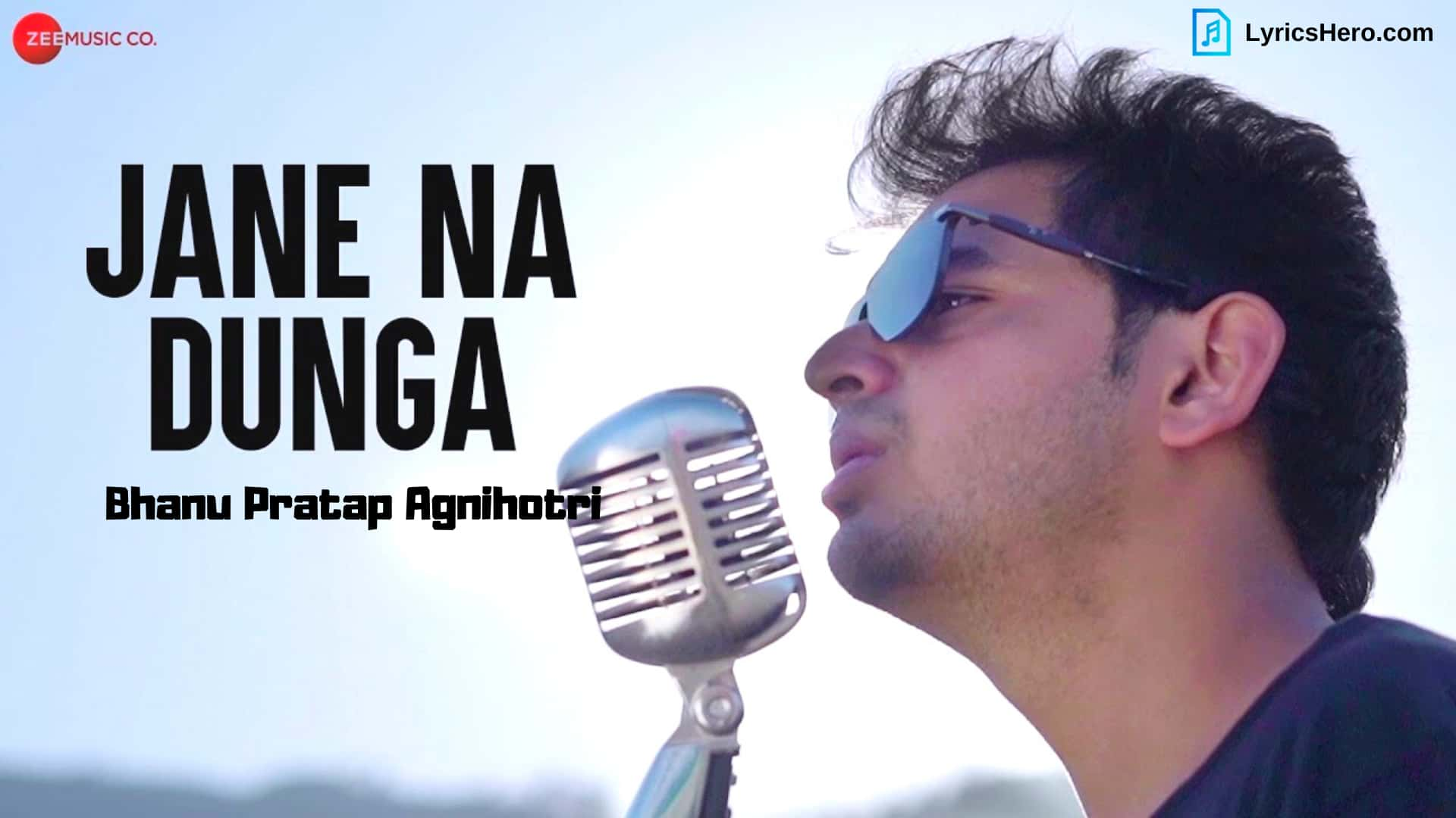 Jane Na Dunga Lyrics, Jane Na Dunga song Lyrics, Jane Na Dunga Lyrics Bhanu Pratap Agnihotri