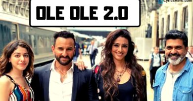 Ole Ole 2.0 Lyrics, Ole Ole 2.0 Lyrics In Hindi, Ole Ole 2.0 Song Lyrics, Ole Ole 2.0 Lyrics Jawaani Jaaneman, Ole Ole 2.0 Lyrics Saif Alik Khan