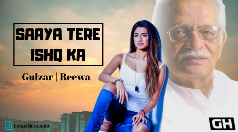Saaya Tere Ishq Ka Lyrics, Saaya Tere Ishq Ka Song Lyrics, Saaya Tere Ishq Ka Lyrics in Hindi, Saaya Tere Ishq Ka Lyrics Gulzar