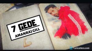 7 gede lyrics, 7 gede Song lyrics, 7 gede lyrics Amanraj Gill, 7 gede lyrics in hindi, 7 gede lyrics in Haryanavi
