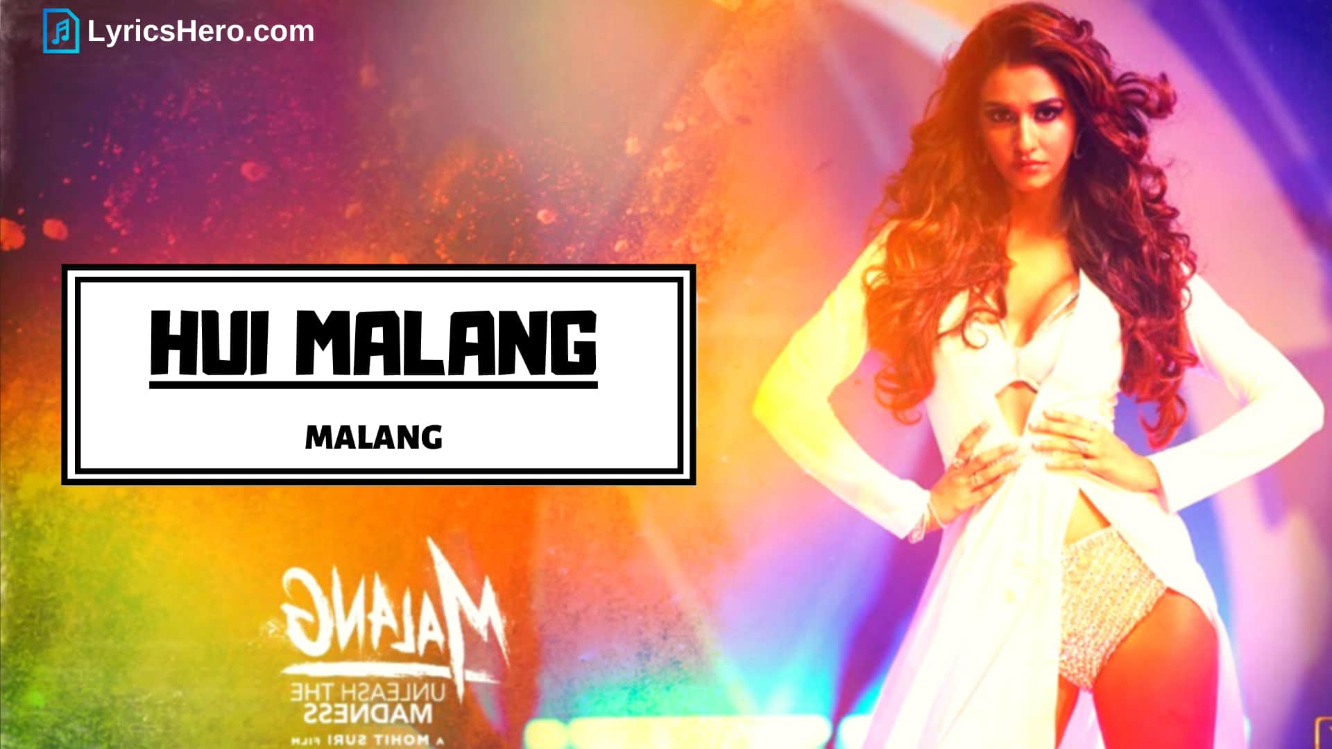 Hui Malang Lyrics, Hui Malang Song lyrics, Hui Malang Lyrics Malang, Hui Malang Lyrics in Hindi, Hui Malang Lyrics Asees Kaur
