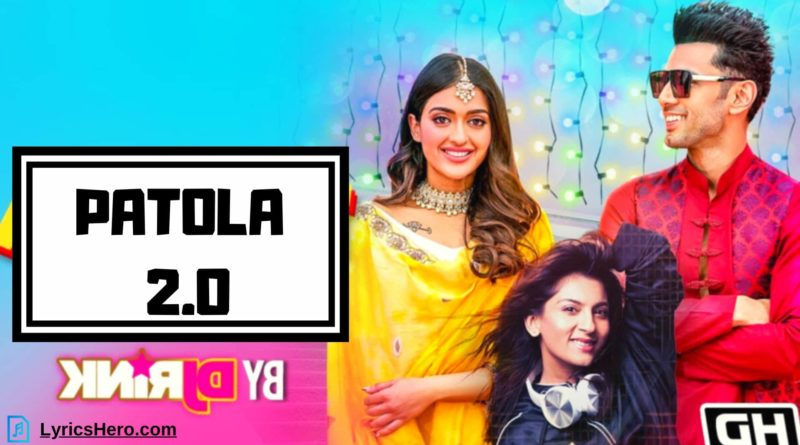 Patola 2.0 Lyrics, Patola 2.0 Song Lyrics, Patola 2.0 Lyrics Brijesh Shandilya & DJ Rink, Patola 2.0 Lyrics in Hindi