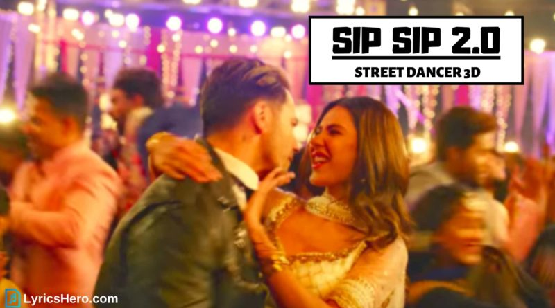 Sip Sip 2.0 Lyrics - Street Dancer 3D