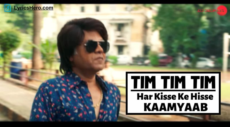 Tim Tim Tim Lyrics, Tim Tim Tim Song Lyrics, Tim Tim Tim Lyrics In Hindi, Tim Tim Tim Lyrics Bappi Lahiri, Tim Tim Tim Lyrics Har Kisse Ke Hisse Kaamyaab, Tim Tim Tim Lyrics Meaning English