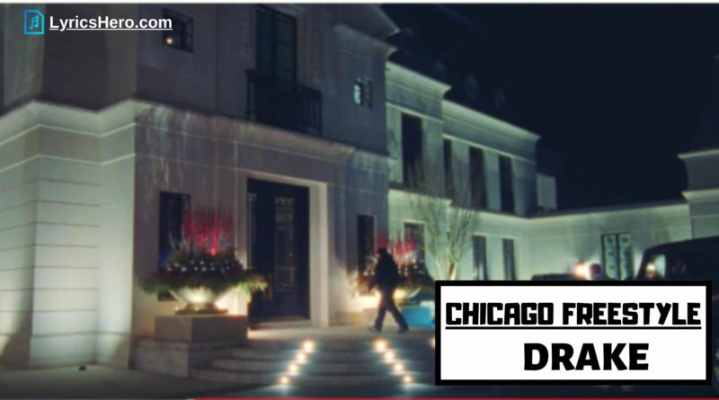 Chicago Freestyle Lyrics, Chicago Freestyle Lyrics Drake, Chicago Freestyle Lyrics English, Chicago Freestyle Lyrics Spanish Translation, Chicago Freestyle Lyrics French Translation,Chicago Freestyle Song Lyrics