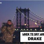 When To Say When Lyrics, When To Say When Lyrics Drake, When To Say When Lyrics English, When To Say When Lyrics Spanish Translation, When To Say When Lyrics French Translation, When To Say When Song Lyrics