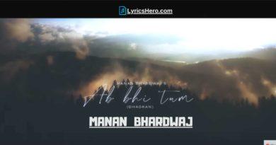 Ab Bhi Tum (Dhadkan) Lyrics, Ab Bhi Tum (Dhadkan) Lyrics In Hindi