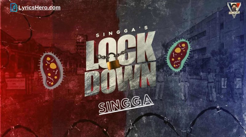 Lockdown Lyrics In hindi, Lockdown Lyrics English, Lockdown Song Lyrics in hindi, Lockdown Lyrics Singga