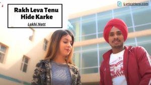 Rakh Leva Tenu Hide Karke Lyrics, Rakh Leva Tenu Hide Karke Lyrics In Hindi, Rakh Leva Tenu Hide Karke Lyrics In English Meaning, Rakh Leva Tenu Hide Karke Song Lyrics