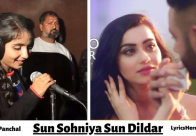 Sun Soniye Sun Dildar Lyrics In Hindi, Dil Ki Hai Dhadkan Aankhon Ka Deedar Lyrics