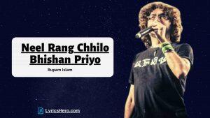 Nil Rong Chilo Vison Priyo Lyrics, Nil Rong Chilo Vison Priyo Lyrics In Bengali, Nil Rong Chilo Vison Priyo Lyrics In English, Nil Rong Chilo Vison Priyo Song Lyrics